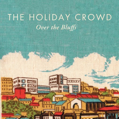 The Holiday Crowd - Over The Bluffs
