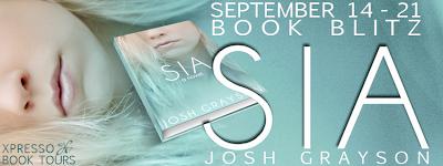 Book Blitz: Sia by Josh Grayson