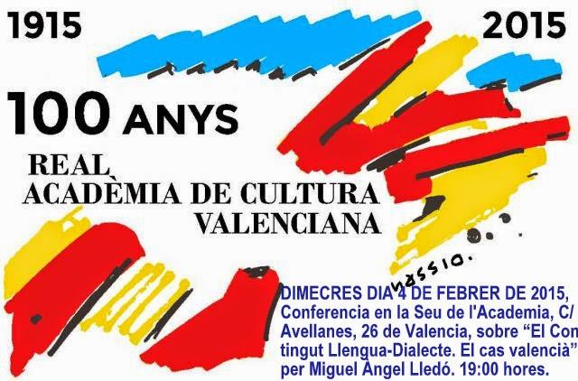 2015.02.04 DIMECRES, CONFERENCIA EN LA REAL ACADEMIA DE CULTURA VALENCIANA, 100 ANYS.