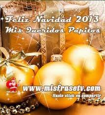 Frases De Navidad: Feliz Navidad 2013 Mis Queridos Papitos