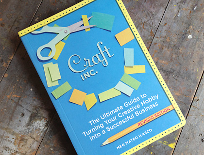 Craft Inc. – The Ultimate Guide to Turning Your Creative Hobby into a Successful Business