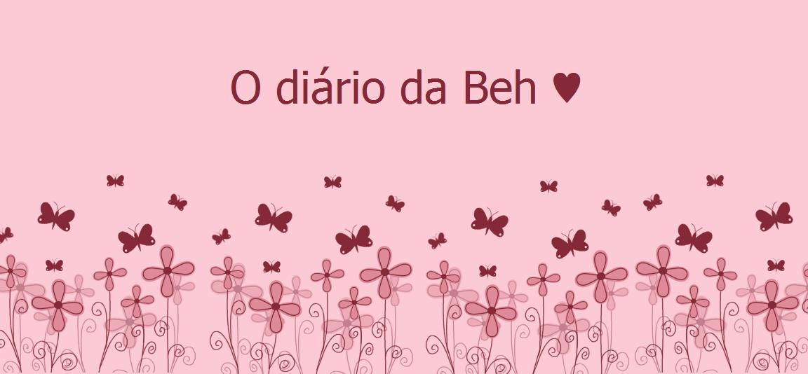 O diário da Beh ♥