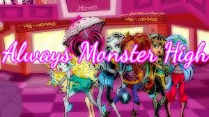Always Monster High
