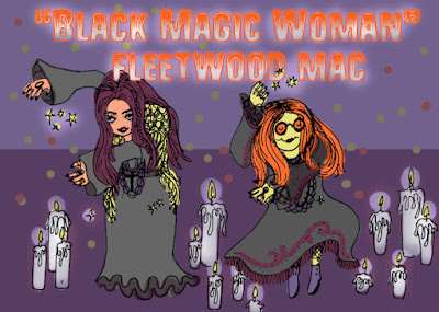 Black Magic Woman-Fleetwood Mac Ladies: Break out your shawls, incense, and candles for this ode to the macabre mamas in your life.