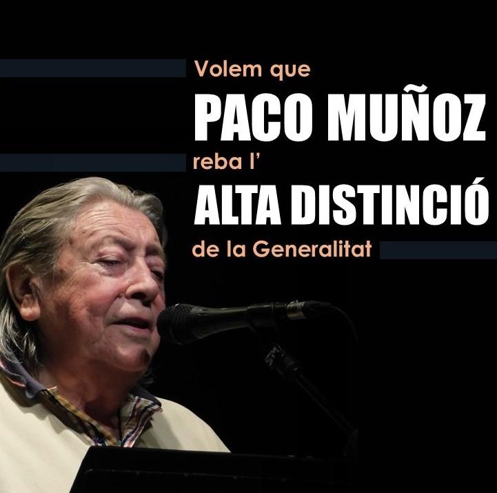 VOLEM QUE PACO MUÑOZ REBA L'ALTA DISTINCIÓ DE LA GENERALITAT