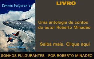 SONHOS FULGURANTES - ROBERTO MINADEO