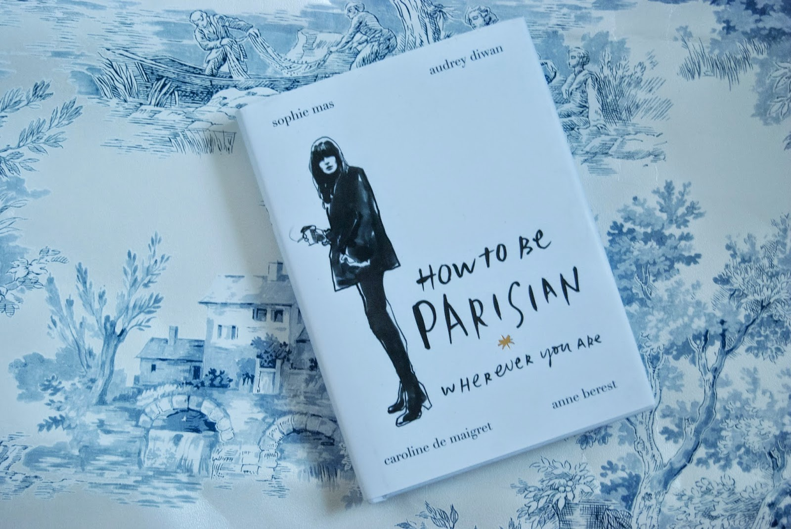Review: How To Be Parisian Wherever You Are