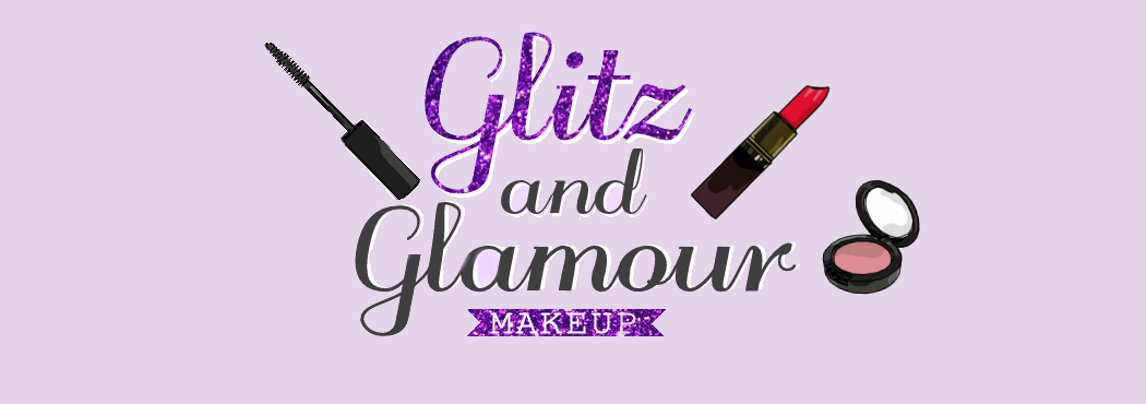Glitz and Glamour Makeup: Beauty and Lifestyle Blog