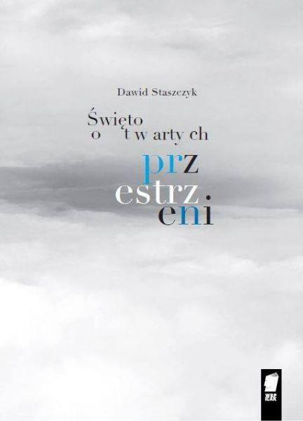 """Dawid Staszczyk - """"Święto otwartych przestrzeni"""""""