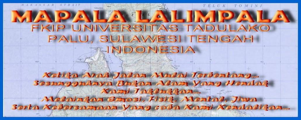 MAPALA LALIMPALA, FKIP Univ. Tadulako PALU - INDONESIA