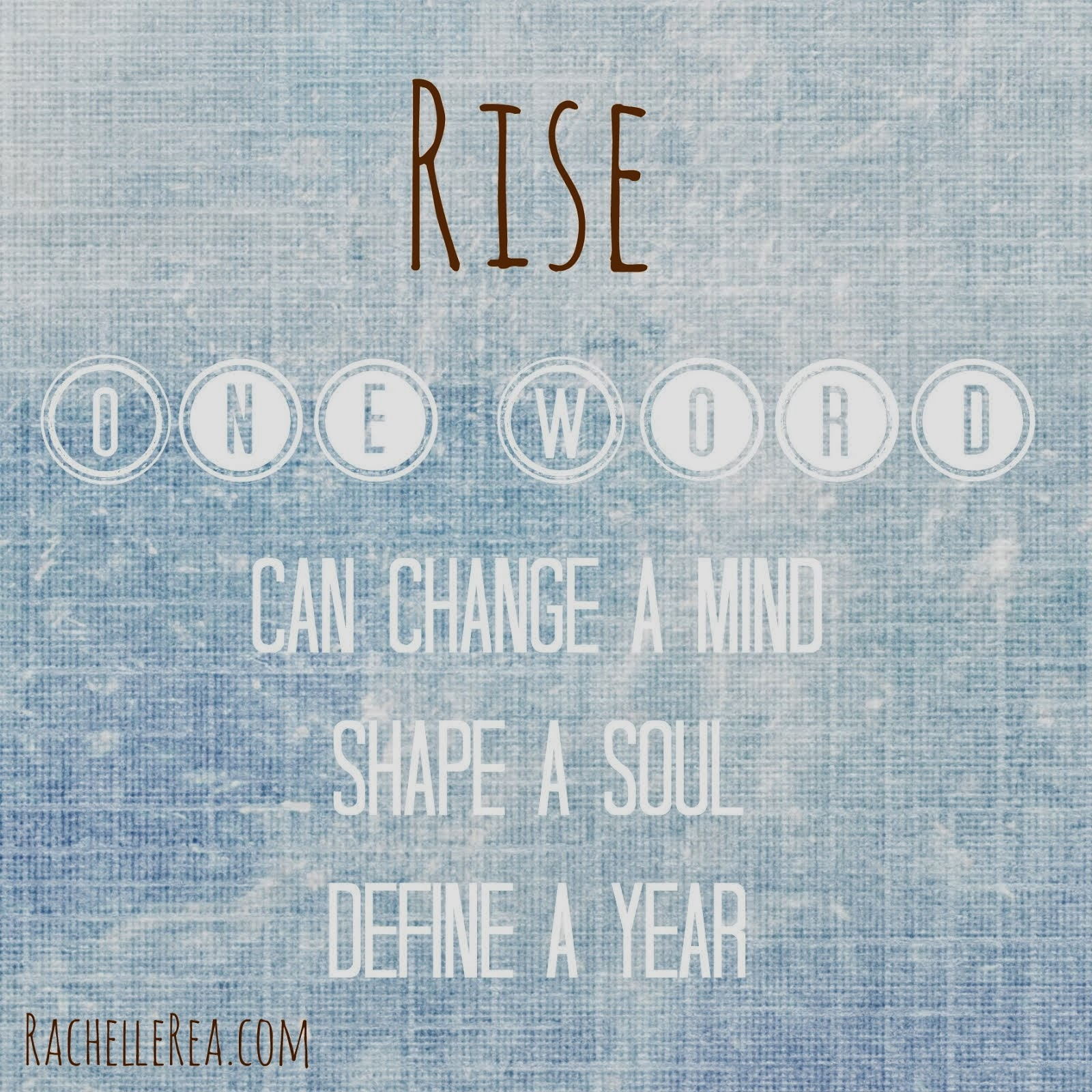 Rise // My One Word