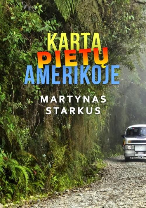 Martynas Starkus - Kartą Pietų Amerikoje