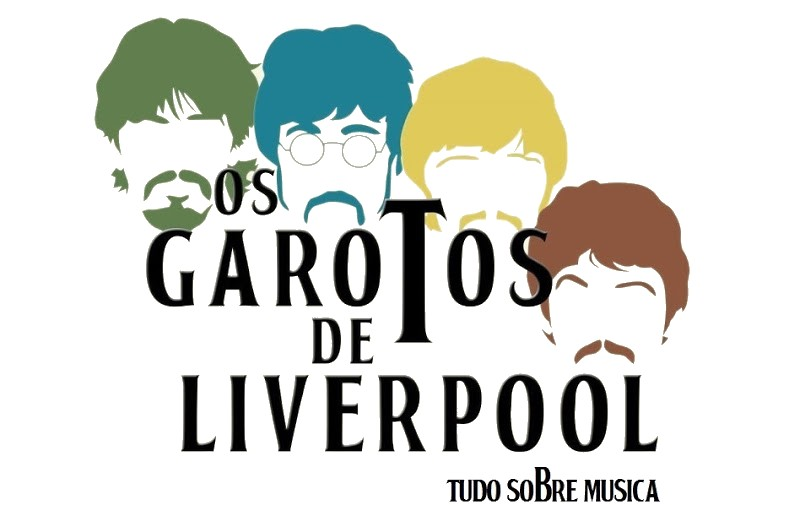 Os Garotos de Liverpool - Tudo Sobre Música
