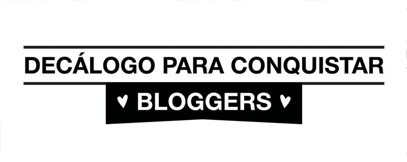 Decálogo para conquistar bloggers
