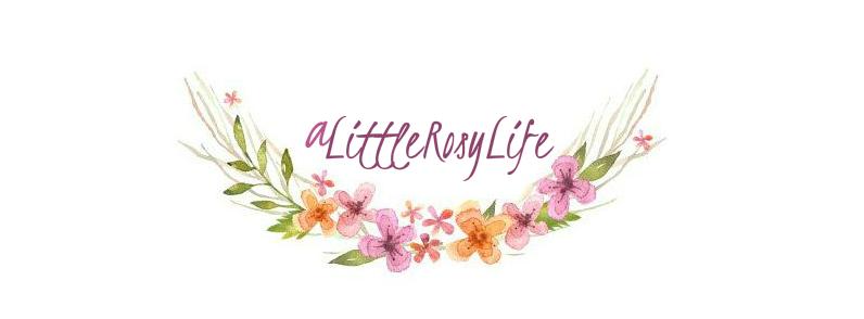 alittlerosylife