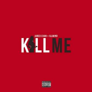 Jared Evan - Kill Me Lyrics