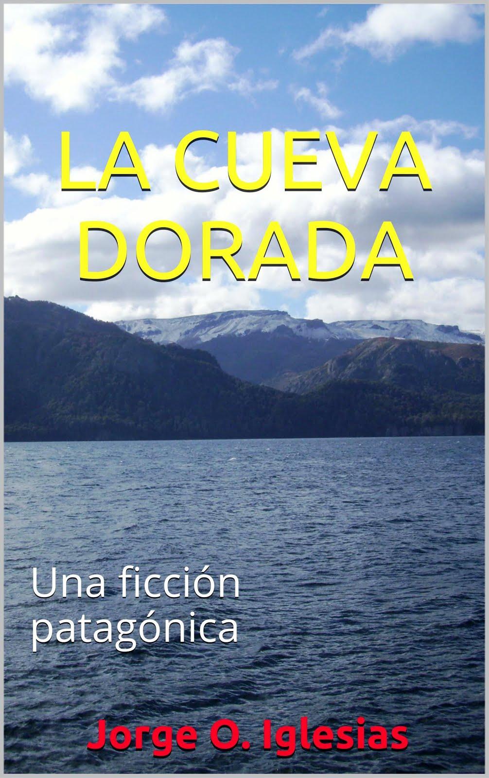 LA CUEVA DORADA NUEVO LIBRO EN AMAZON DEL GALLEGO REBELDE. POR TAN SOLO U$S 1.00 O EUROS 0.99