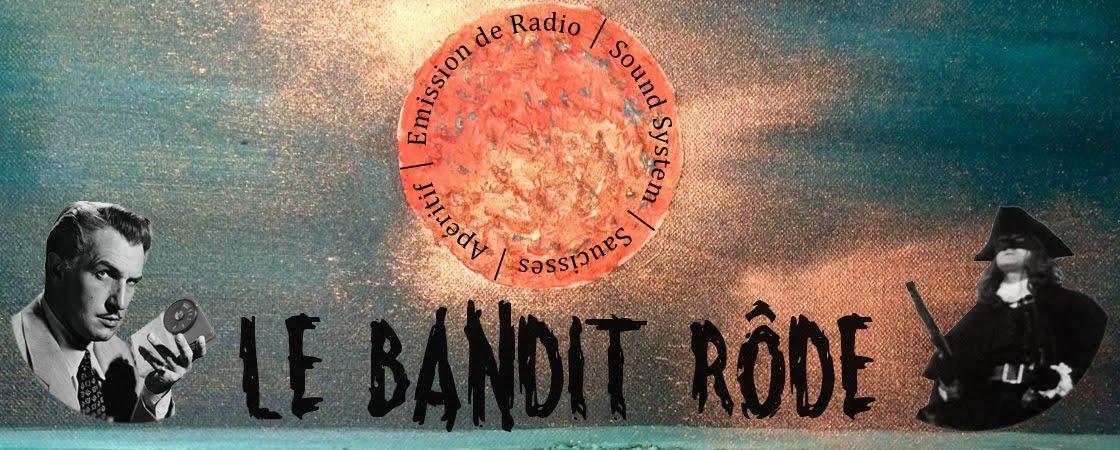 Le Bandit Rôde