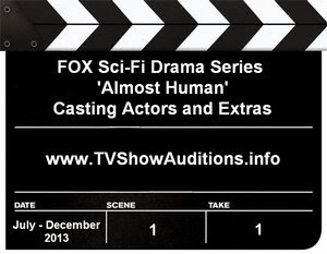 FOX sci-fi drama series 'Almost Human' casting calls and auditions 1