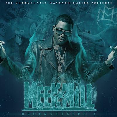 [Artwork x Tentative Tracklist] Meek Mill – Dreamchasers 3