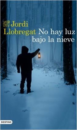 No hay luz bajo la nieve de Jordi Llobregat
