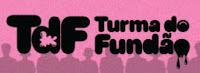 TdF Turma do Fundão Mundo Estranho