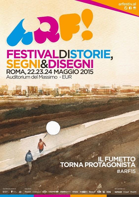 ARF! IL FESTIVAL DEDICATO ALLA NARRAZIONE PER IMMAGINI CHE SI SVOLGERA' A ROMA A MAGGIO 2015