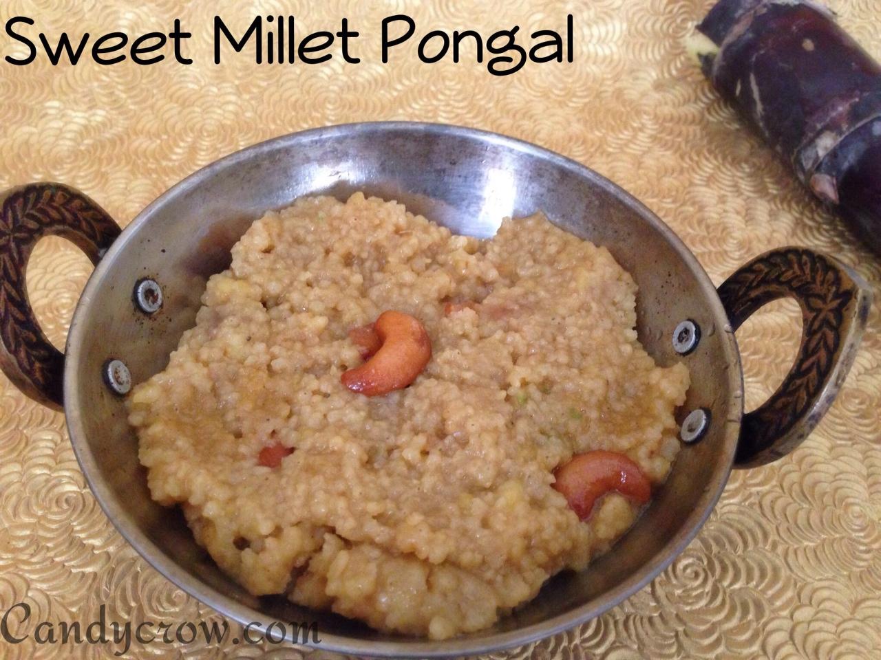 Millet Sweet Pongal | Kuthiraivali Pongal millet recipes