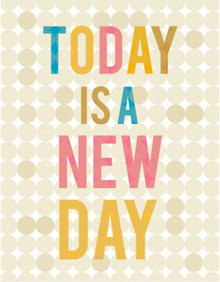 Today is A New Day Quotes
