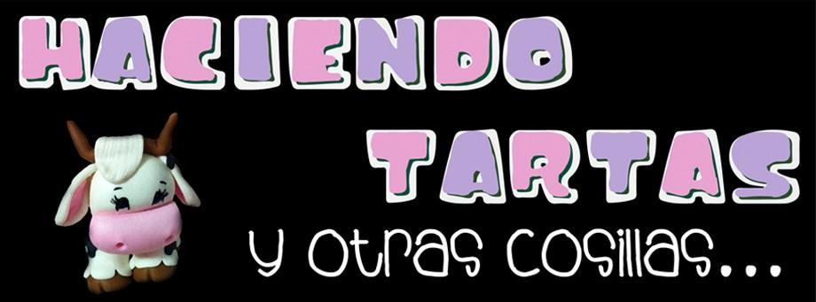 HACIENDO TARTAS Y OTRAS COSILLAS