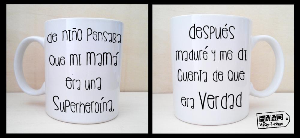 Tazas con frases día de la madre, personalizada o dedicada, mamá requeteguapa, mamá heroína, tazas con mensajes de amor para mamá, HMMD, Handmademaniadecor. Mugs with phrases father´s day, customized mugs