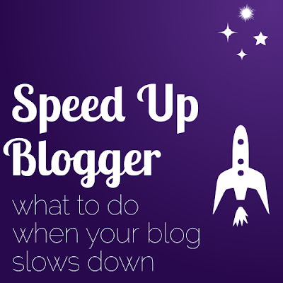 speed up Blogger: what to do when your blog slows down