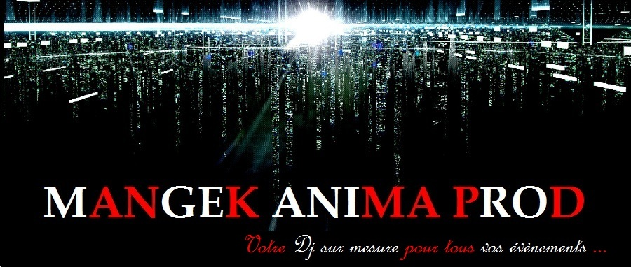 DJ MONTPELLIER ANIMATION PRO - MANGEK ANIMA PROD