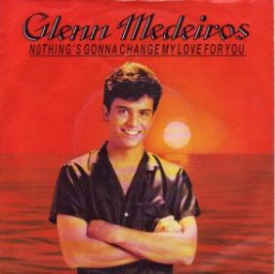Glenn Medeiros – Nothing is Gonna Change My Love For You