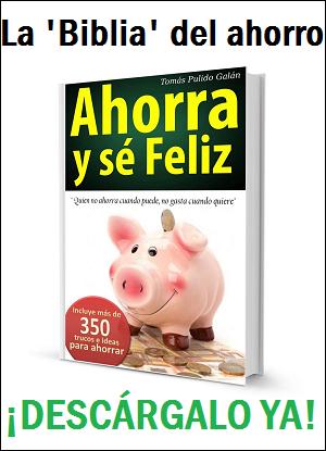 eBook 'Ahorra y sé feliz' Más de 350 trucos e ideas para ahorrar y tener ingresos extra: