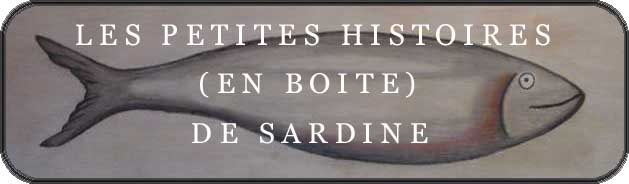 Les petites histoires (en boite) de Sardine