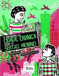 O Encontro da Cidade Criança com o Sertão Menino