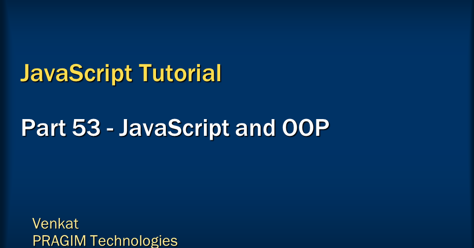 Sql server, .net and c# video tutorial: JavaScript and object oriented ...