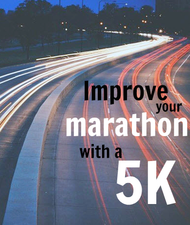How to improve your marathon time by running a 5K
