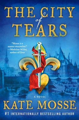 The City of Tears: A Novel by Kate Mosse