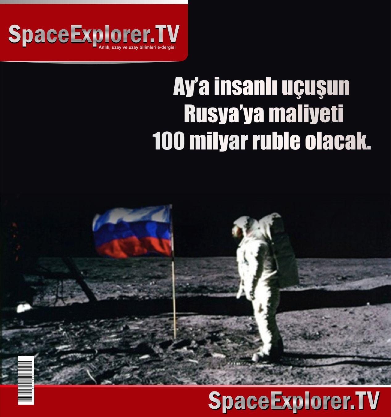Ay'a insanlı uçuşun Rusya'ya maliyeti 100 milyar ruble olacak