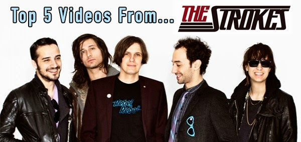 The Strokes - Top 5 Videos
