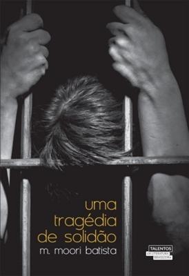 Uma tragédia de solidão -Matheus Moori Batista