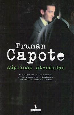 Súplicas Atendidas, Truman Capote