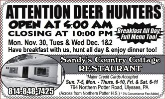 11-30/12-1/2 OPEN AT 4 AM FOR DEER HUNTERS