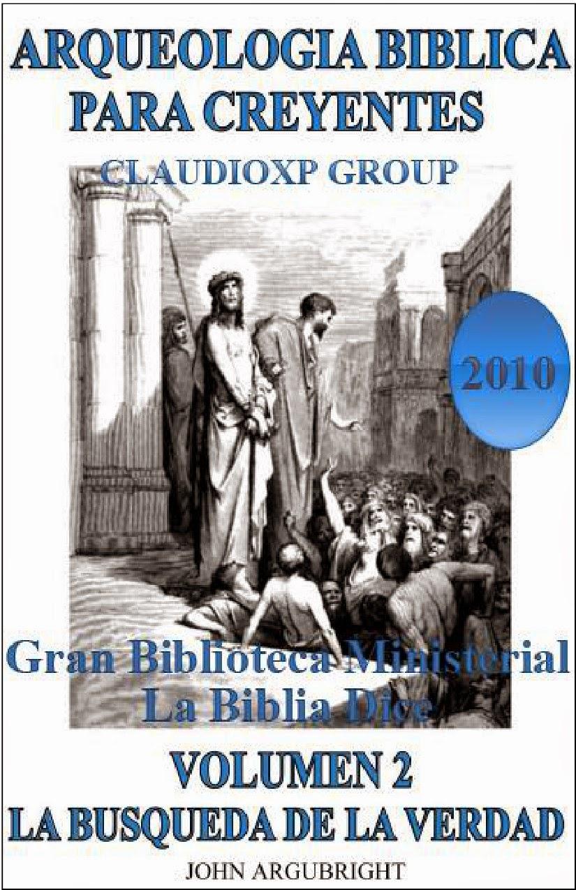 John Argubright-Arqueología Bíblica Para Creyentes-Vol 2-
