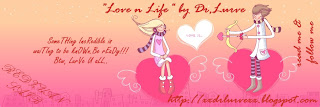 """LiFe n lOvE""by Dr. LuRVe"