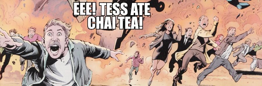Eee! Tess Ate Chai Tea!