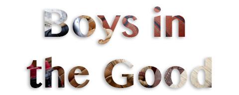 Boys in the Good