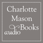 Listen to Charlotte Mason